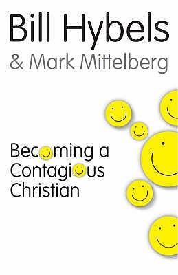 Becoming a Contagious Christian - Hybels, Bill, and Mittelberg, Mark