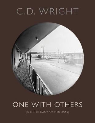 One with Others: A Little Book of Her Days - Wright, C. D.