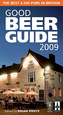 Good Beer Guide - Protz, Roger (Editor), and Brown, Ione (Editor), and Bradshaw, Joanna (Editor)