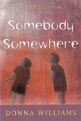 Somebody Somewhere: Breaking Free from the World of Autism - Williams, Donna