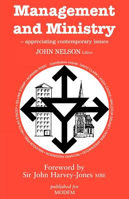Management and Ministry: Appreciating Contemporary Issues - Nelson, John (Editor)