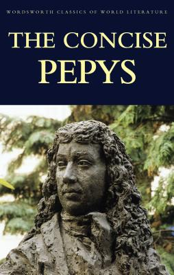 Concise Pepys - Pepys, Samuel, and Pepys, S, and Griffith, Tom (Editor)