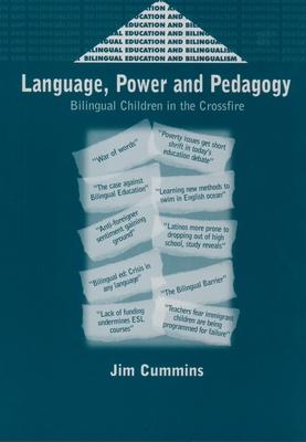 Language, Power and Pedagogy: Bilingual Children in the Crossfire - Cummins, Jim