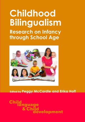 Childhood Bilingualism: Research on Infa - McCardle, Peggy (Editor), and Hoff, Erika (Editor)