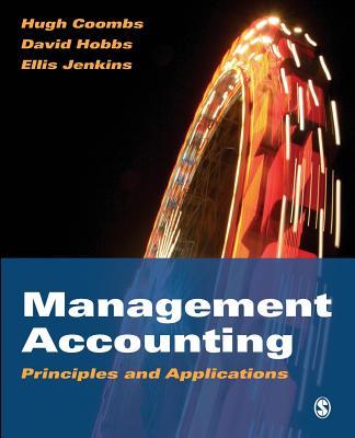 Management Accounting: Principles and Applications - Coombs, Hugh, Professor, and Hobbs, David, Mr., and Jenkins, D Ellis