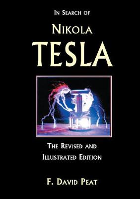 In Search of Nikola Tesla - Peat, F David