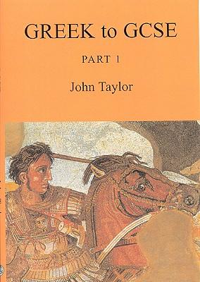 Greek to Gcse Part 1 - Taylor, John