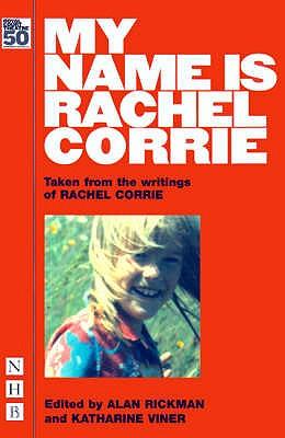 My Name is Rachel Corrie - Corrie, Rachel, and Rickman, Alan, and Viner, Katherine