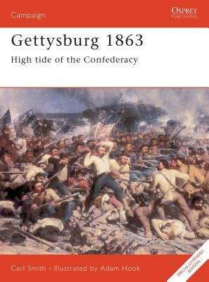 Gettysburg 1863: High Tide of the Confederacy - Smith, Carl, and Smith, C