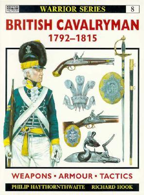 British Cavalryman 1792-1815 - Haythornthwaite, Philip J