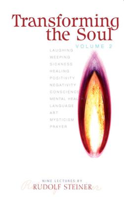 Transforming the Soul, Volume 2 - Steiner, Rudolf