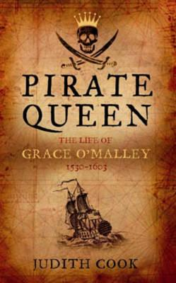 Pirate Queen: The Life of Grace O'Malley, 1530-1603 - Cook, Judith