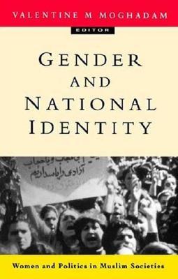 Gender and National Identity: Women and Politics in Muslim Societies - Moghadam, Valentine M (Editor)