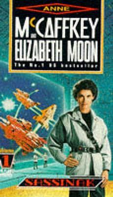 Sassinak - McCaffrey, Anne, and Moon, Elizabeth