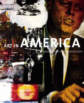 Art in America: 300 Years of Innovation - Davidson, Susan (Editor)