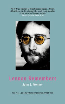 Lennon Remembers: The Full Rolling Stone Interviews from 1970 - Wenner, Jann S, and Reich, Charles, and Lennon, John