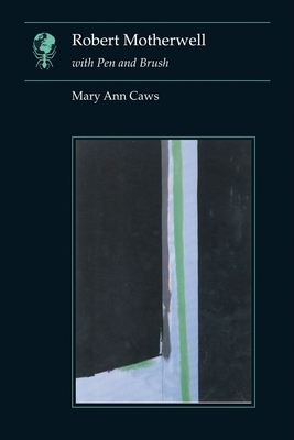 Robert Motherwell: With Pen and Brush - Caws, Mary Ann, Ms.