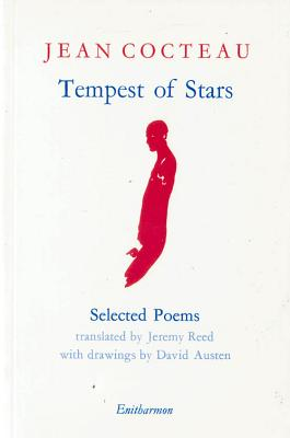 Tempest of Stars: Selected Poems - Cocteau, Jean, and Reed, Jeremy (Translated by)