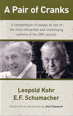 A Pair of Cranks - Kohr, Leopold, and Shumacher, E.F., and Papworth, John (Editor)