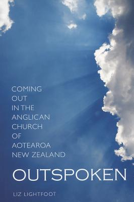 Outspoken: Coming Out in the Anglican Church of Aotearoa New Zealand - Lightfoot, Liz