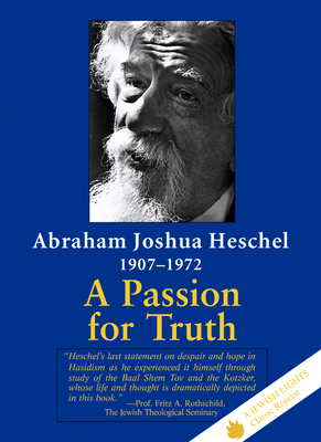 A Passion for Truth - Heschel, Abraham Joshua