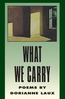 What We Carry - Laux, Dorianne