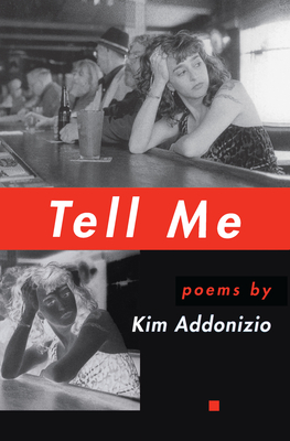 Tell Me - Addonizio, Kim