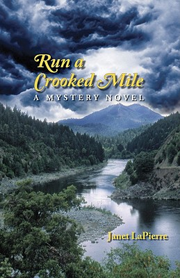Run a Crooked Mile: A Mystery Novel - LaPierre, Janet