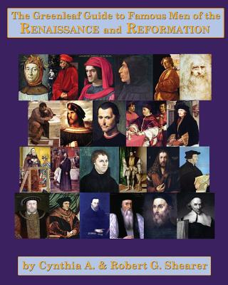 The Greenleaf Guide to Famous Men of the Renaissance & Reformation - Shearer, Cynthia A.