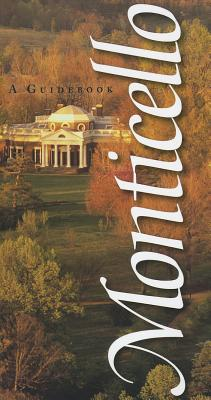 Monticello: A Guidebook - Stein, Susan R, and Hatch, Peter J, and Stanton, Lucia C