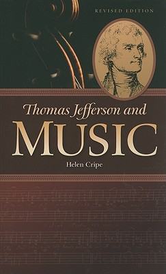 Thomas Jefferson and Music - Cripe, Helen