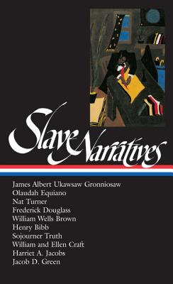 Slave Narratives: Library of America #114 - Andrews, William L (Editor), and Gates, Henry Louis, Jr. (Editor)