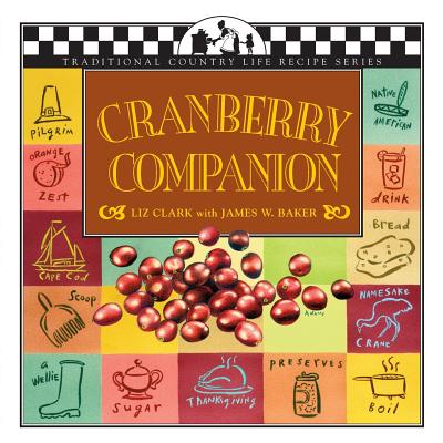 Cranberry Companion - Clark, Liz, and Baker, James W (Foreword by)