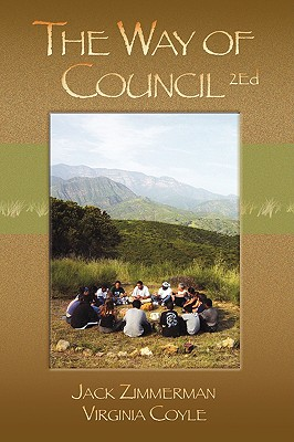 The Way of Council - Zimmerman, Jack, Ph.D., and Coyle, Virginia