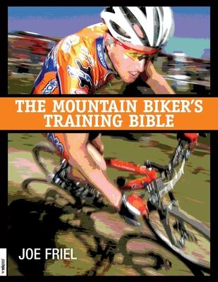 Mountain Biker's Training Bible - Friel, Joe