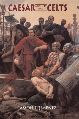 Caesar Against the Celts - Jimenez, Ramon