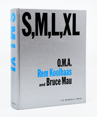 S, M, L, XL: Small, Medium, Large, Extra-Large - Koolhaas, Rem, and Mau, Bruce, and Sigler, Jennifer (Editor)