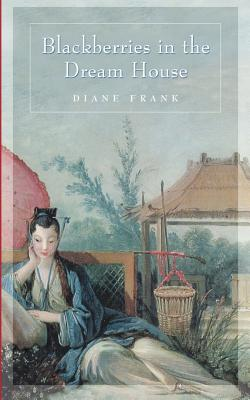 Blackberries in the Dreamhouse - Frank, Diane, and 1st World Publishing (Editor)
