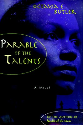 Parable of the Talents - Butler, Octavia E