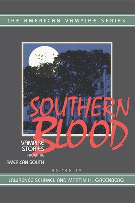 Southern Blood: Vampire Stories from the American South - Schimel, Lawrence (Introduction by), and Greenberg, Martin Harry (Editor)