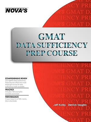 GMAT Data Sufficiency Prep Course: A Thorough Review - Kolby, Jeff, and Vaughn, Derrick, and Vamsidhar, Kunda