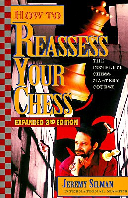 How to Reassess Your Chess: The Complete Chess Mastery Course - Silman, Jeremy