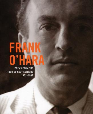 Frank O'Hara: Poems from the Tibor de Nagy Editions 1952-1966 - O'Hara, Frank, Professor, and Brown, Eric (Editor), and Berkson, Bill (Foreword by)