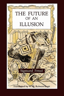 The Future of an Illusion - Freud, Sigmund