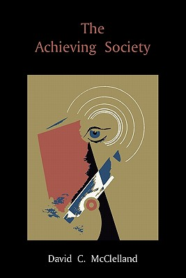 The Achieving Society - McClelland, David C