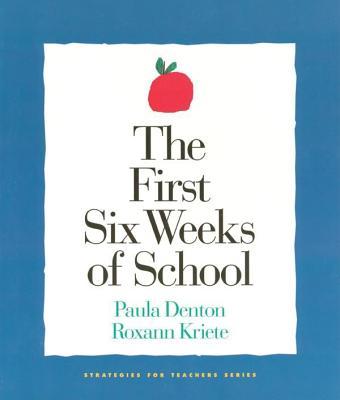 The First Six Weeks of School - Denton, Paula, and Kriete, Roxann