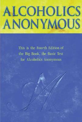 Alcoholics Anonymous Big Book Trade Edition - A A Services, and Aa Services, Aa Services, and A a