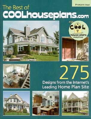 The Best of Coolhouseplans.com: Premiere Issue - Garlinghouse (Creator)