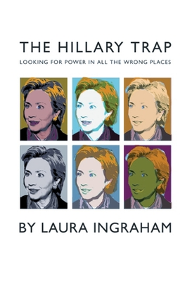 The Hillary Trap: Looking for Power in All the Wrong Places -