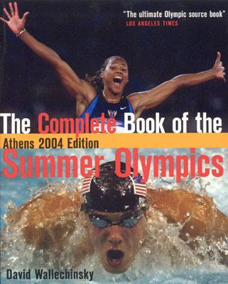 The Complete Book of the Summer Olympics: Athens - Wallenchinsky, David, and Wallechinsky, David